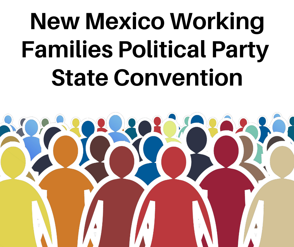 New Mexico Working Families Political Party State Convention